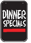 Swing Sign Replacement Single Sided Sign - DINNER SPECIALS