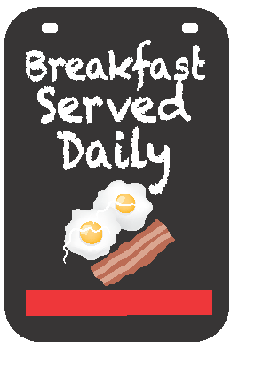 Swing Sign Replacement Single Sided Sign - BREAKFAST SERVED DAILY